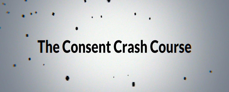 consent-crash-course