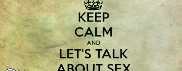 keep calm and talk about sex