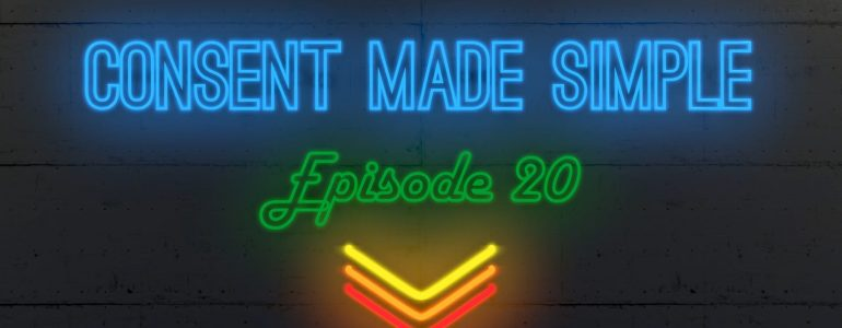 consent made simple episode 20