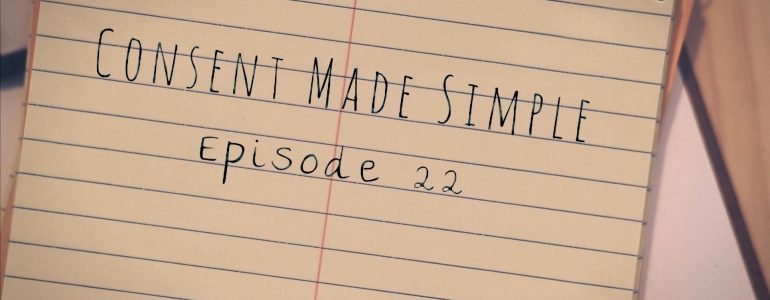 Consent made simple episode 22