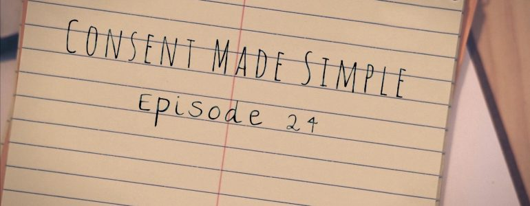 consent made simple episode 24