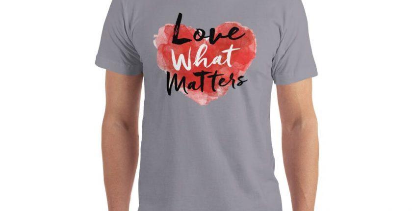 love what matters shirt grey