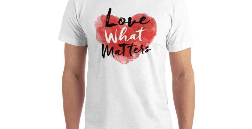 love what matters shirt white