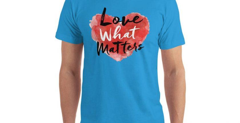 love what matters shirt blue