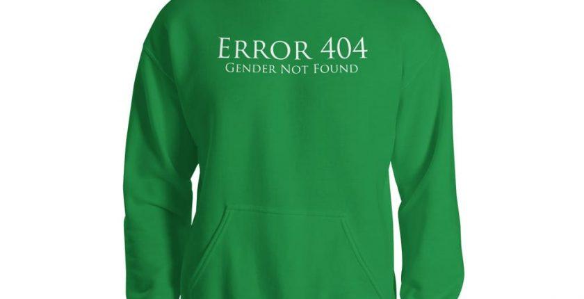 green error 404 gender not found unisex hoodie