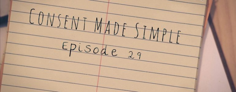 Consent Made Simple Episode 29